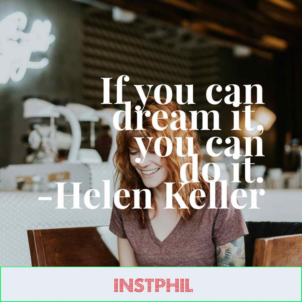 """Helen Keller quote """"If you can dream it, you can do it"""""""