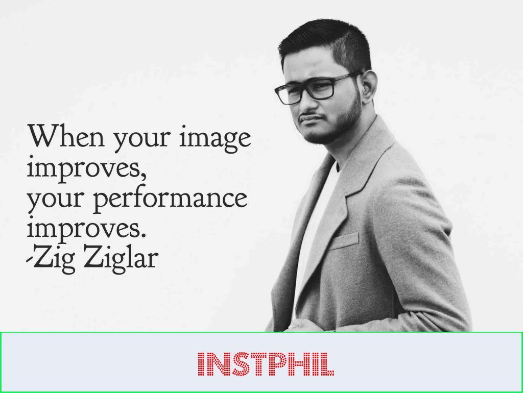 "Zig Ziglar quote ""When your image improves, your performance improves"""
