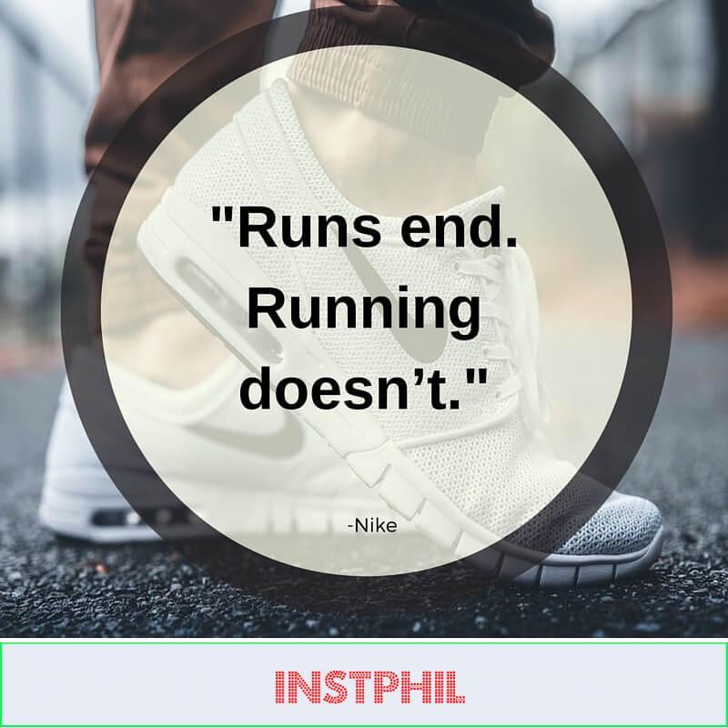 """Runs end. Running doesn't."" –Nike"