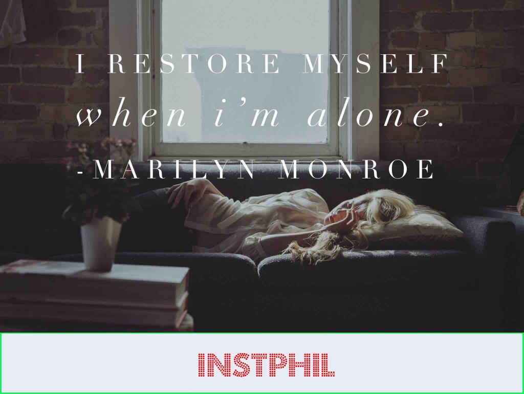 "Marilyn Monroe quote ""I restore myself when I'm alone"""