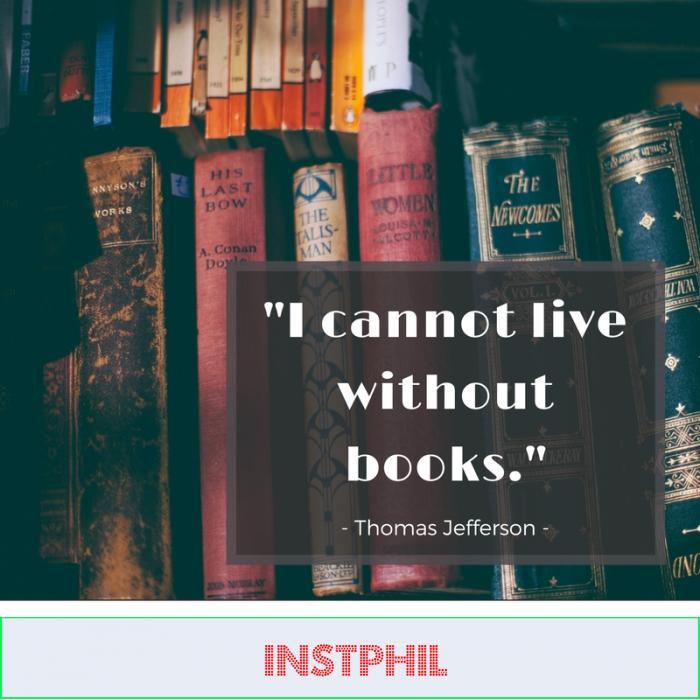 """I cannot live without books."" -Thomas Jefferson"