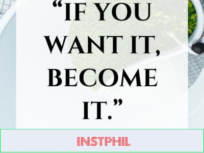 """If you want it, become it."" -Mastin Kipp"