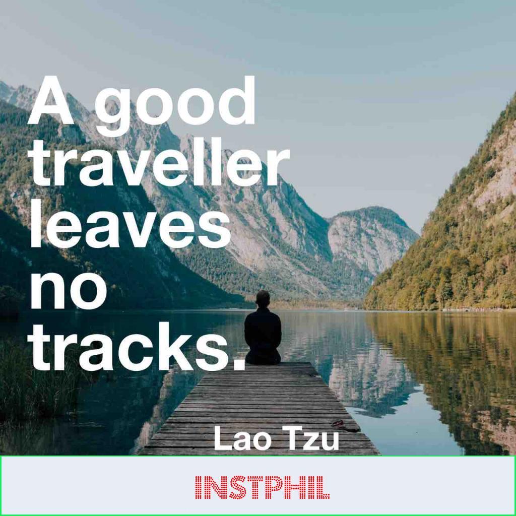 "Lao Tzu philosophy ""A good traveller leaves no tracks"""