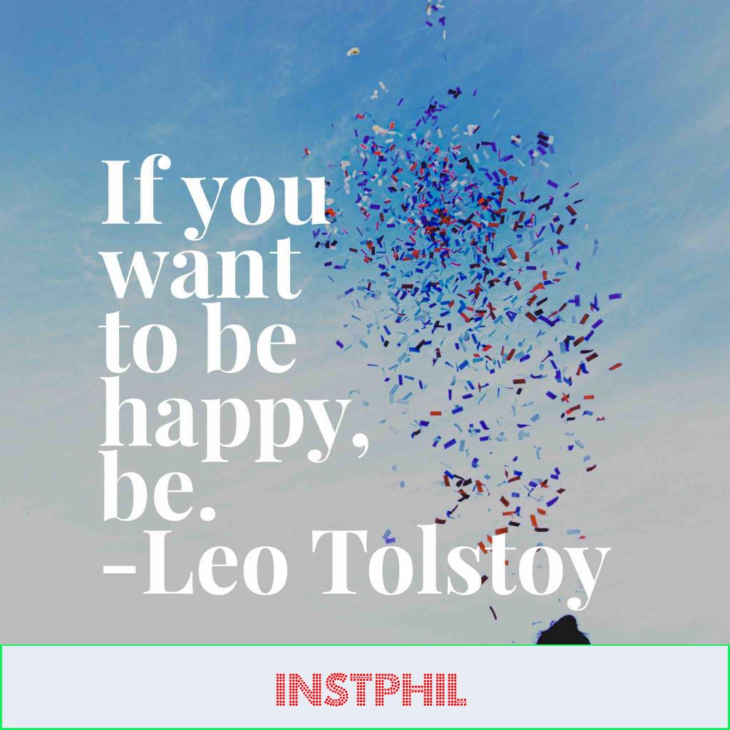 """Leo Tolstoy happiness quote """"If you want to be happy, be"""""""