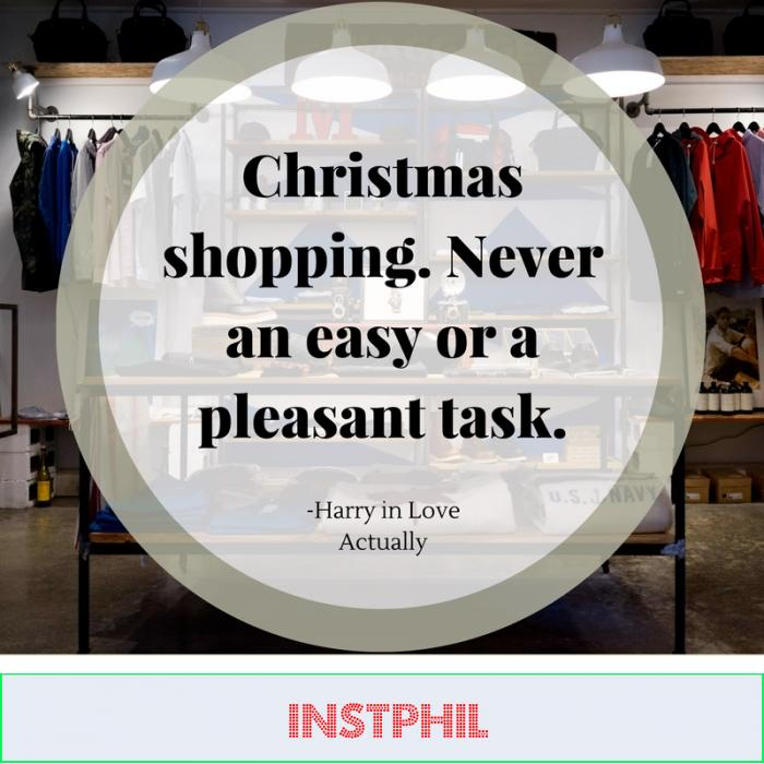 """Love Actually quote """"Christmas shopping. Never an easy or a pleasant task."""""""