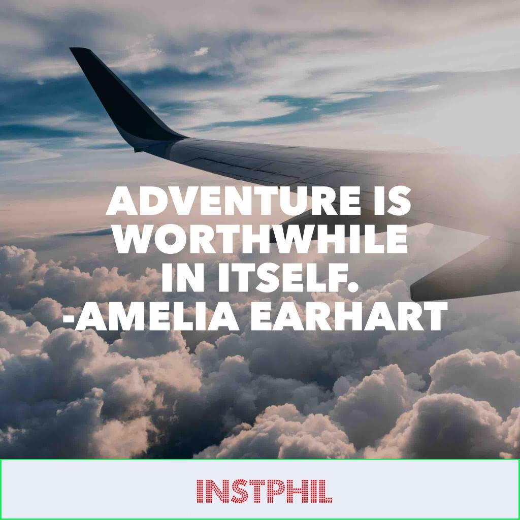 "Amelia Earhart quote ""Adventure is worthwhile in itself"""