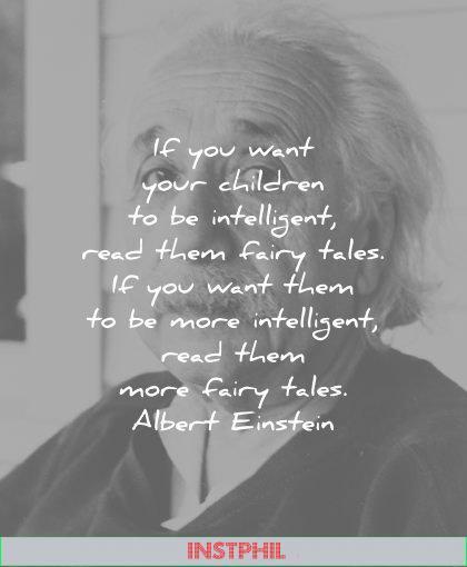 albert einstein quotes you want your children intelligent read them fairy tales more wisdom