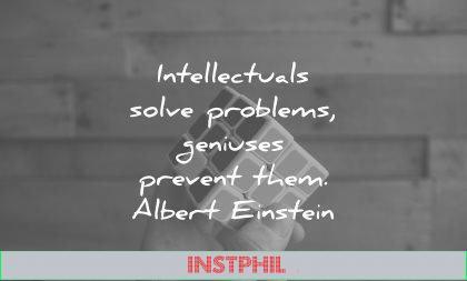 albert einstein quotes intellectuals solve problems geniuses prevent them wisdom