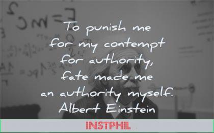albert einstein quotes punish comptempt authority fate made myself wisdom