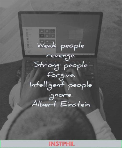 albert einstein quotes weak people revenge strong forgive intelligent ignore wisdom man hands laptop