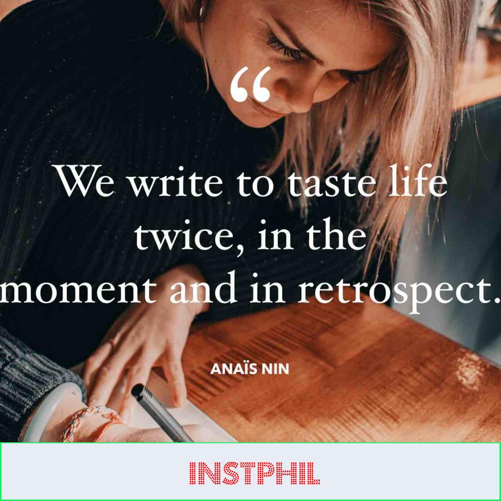 """Anaïs Nin quote """"We write to taste life twice, in the moment and in retrospect"""""""