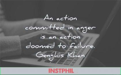 anger quotes action committed action doomed failure genghis khan wisdom fingers laptop