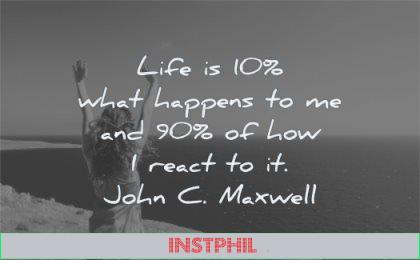 attitude quotes life 10 what happens me 90 how react john c maxwell wisdom woman happy