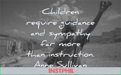 children quotes require guidance sympathy instruction anne sullivan wisdom black boy