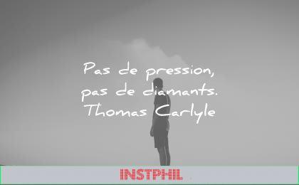 citations courtes pas pression diamants thomas carlyle wisdom quotes