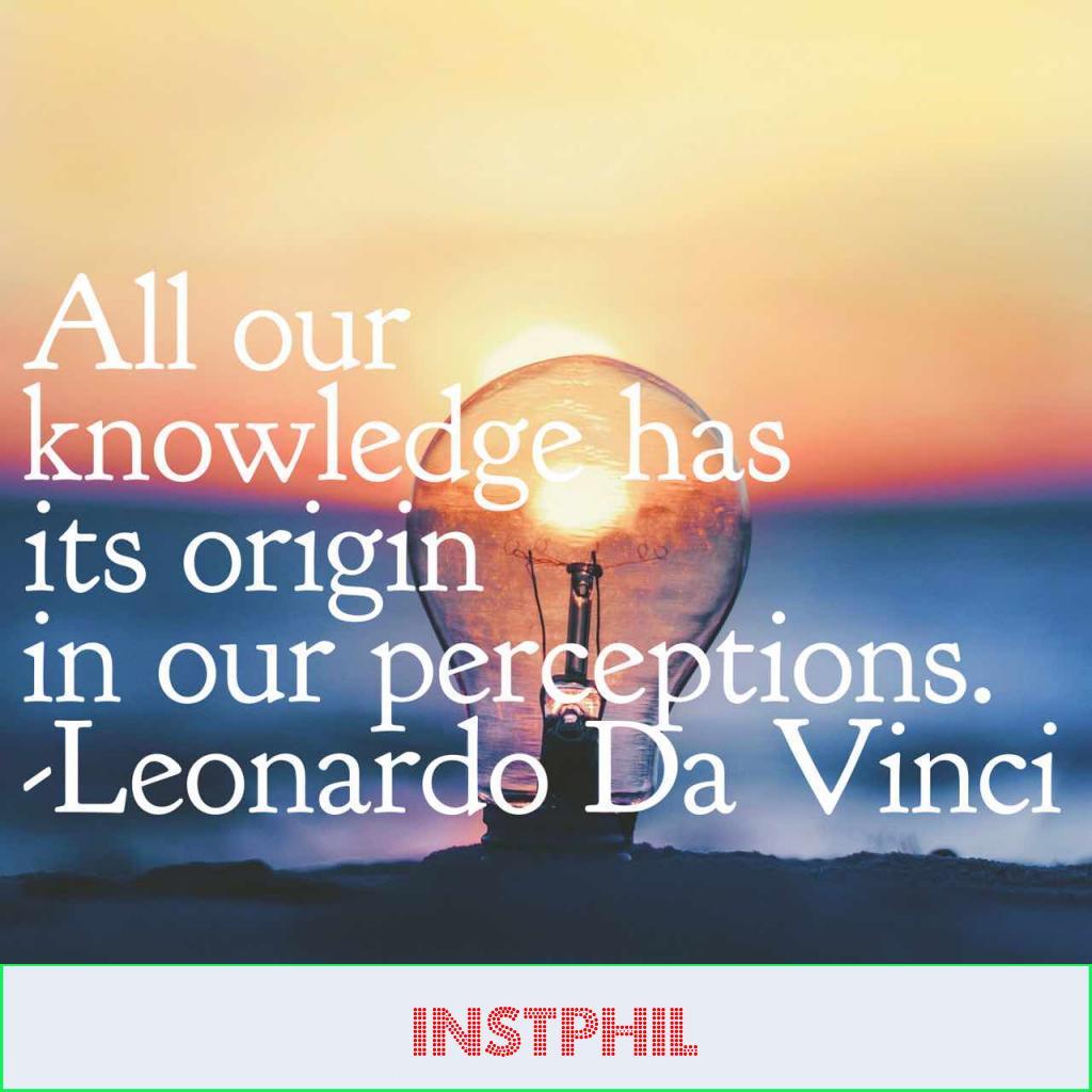 """da Vinci quote """"All our knowledge has its origin in our perceptions"""""""
