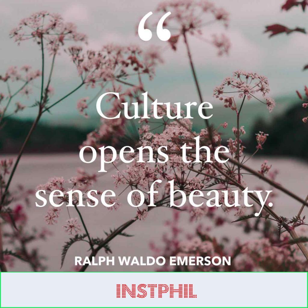 "Ralph Waldo Emerson culture quote ""Culture opens the sense of beauty"""