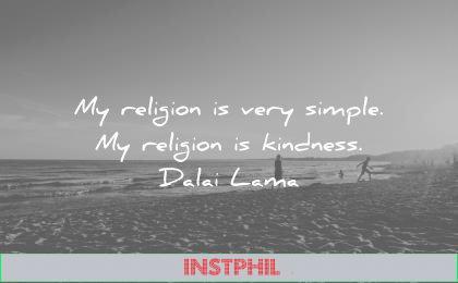 dalai lama quotes religion very simple kindness wisdom