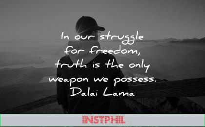 dalai lama quotes tenzin gyatso in our struggle for freedom truth only weapon possess wisdom man sunset nature