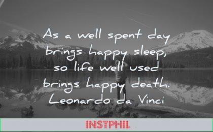 death quotes well spent day brings happy sleep life used leonardo da vinci wisdom nature