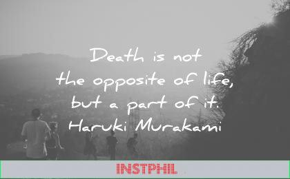 death quotes opposite life part haruki murakami wisdom