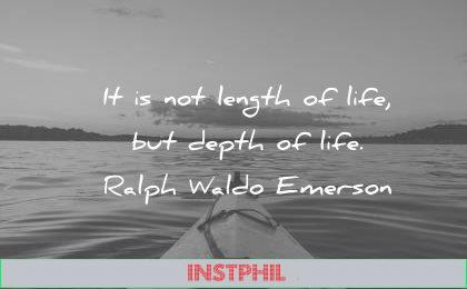 death quotes the length life ralph waldo emerson wisdom
