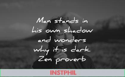 ego quotes man stands shadow wonders why dark zen proverb wisdom woman