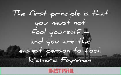 ego quotes first principle must fool yourself easiest person richard feynman wisdom woman nature standing looking