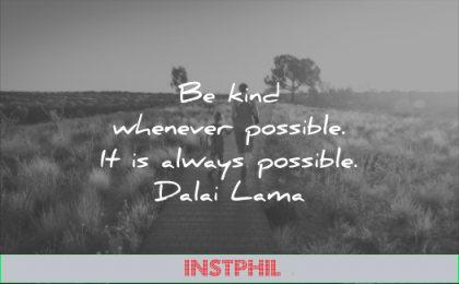 famous quotes kind whenever possible always dalai lama wisdom
