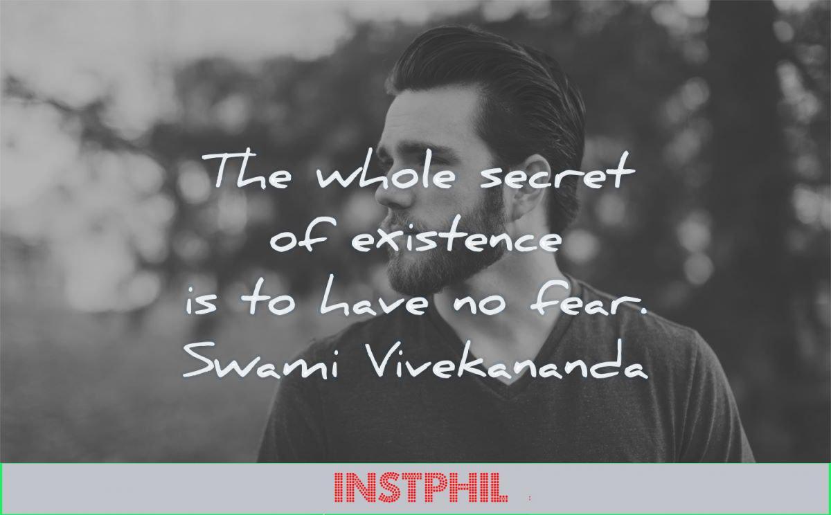 fear quotes whole secret existence have swami vivekananda wisdom man