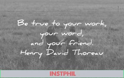 friendship quotes true your work words friends henry david thoreau wisdom