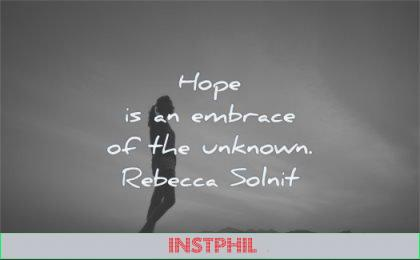 hope quotes embrace unknown rebecca solnit wisdom woman silhouette