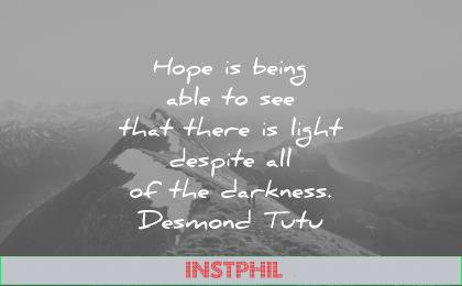 hope quotes being able see that there light despite all the darkness desmond tutu wisdom