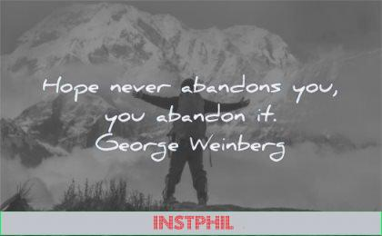 hope quotes never abandons you abandon george weinberg wisdom man standing mountains