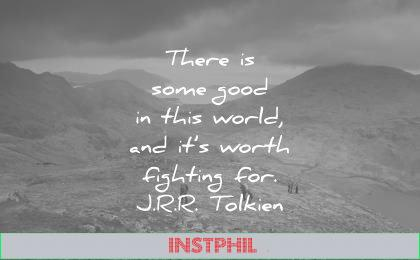hope quotes there some good this world its worth fighting for jrr tolkien wisdom