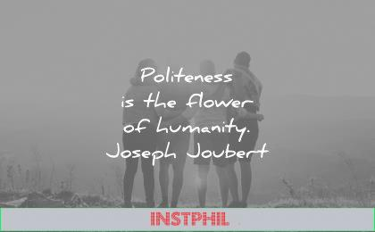 humanity quotes politeness the flower joseph joubert wisdom