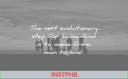 humanity quotes next evolutionary step for humankind move from man kind unknown wisdom