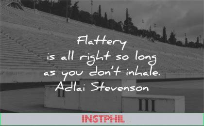 humility quotes flattery right long dont inhale adlai stevenson wisdom podium stadium