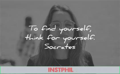 inspirational quotes find yourself think socrates wisdom woman smile