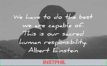 inspirational quotes have best capable sacred human responsibility albert einstein wisdom man silhouette