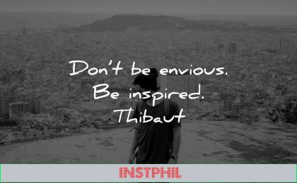 jealousy envy quotes dont envious inspired thibaut wisdom man