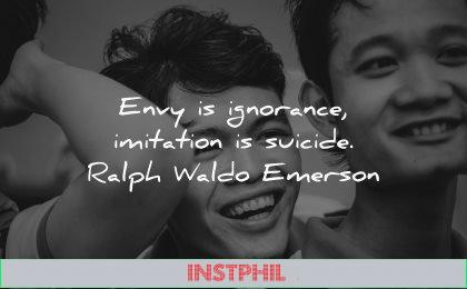 jealousy envy quotes ignorance imitation suicide ralph waldo emerson wisdom asian man