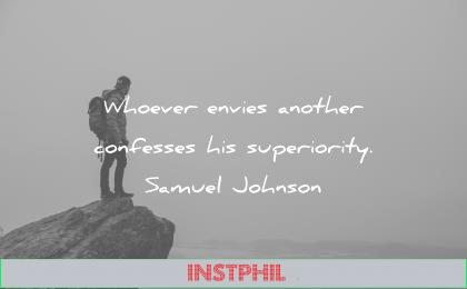 jealousy envy quotes whoever envies another confesses superiority samuel johnson wisdom