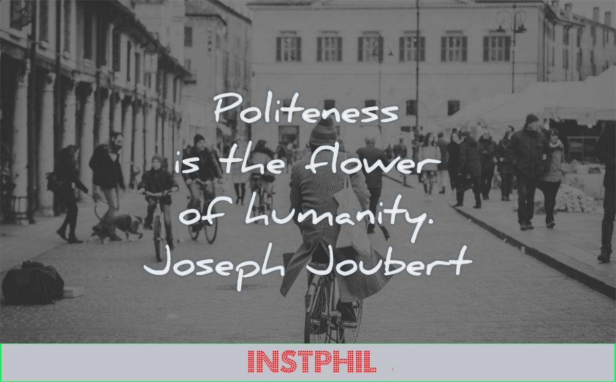 kindness quotes politeness flower humanity joseph joubert wisdom man bike street