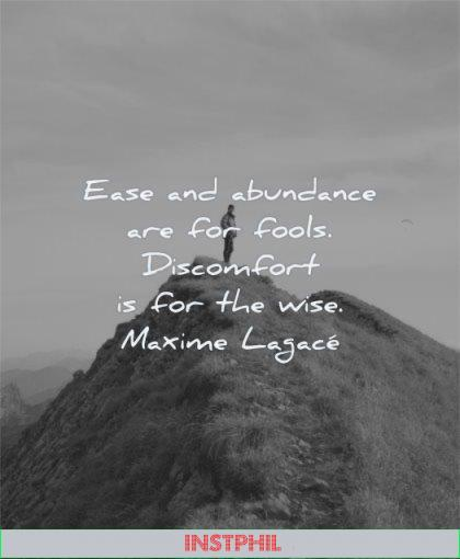 learning quotes ease abundance fools discomfort wise maxime lagace wisdom man mountain top standing