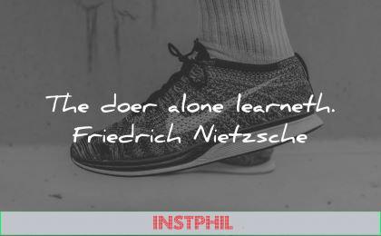 learning quotes doer alone learneth friedrich nietzsche wisdom shoes nike