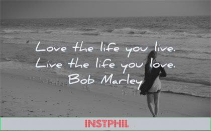 life quotes love you live love bob marley wisdom beach woman walking