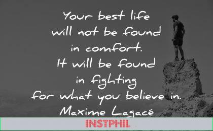 life quotes best found comfort fighting believe maxime lagace wisdom nature