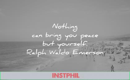 loneliness alone quotes nothing can bring you peace yourself ralph waldo emerson wisdom