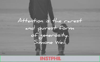 love quotes attention the rarest purest form generosity simone weil wisdom